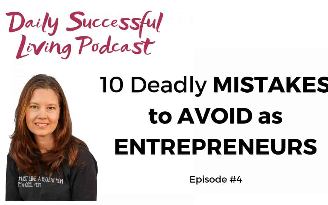Image of Amy White with the text - 10 Deadly Mistakes to Avoid as an entrepreneur.