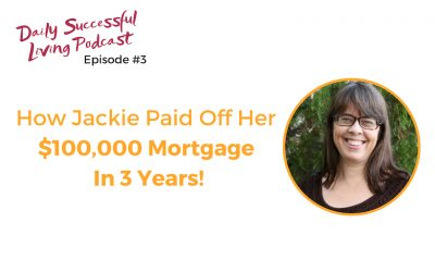 How Jackie Beck Paid Off Her $100,000 Mortgage in 3 Years