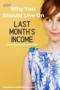 Tips to help you learn how to pay your bills in advance on live on your previous months income.