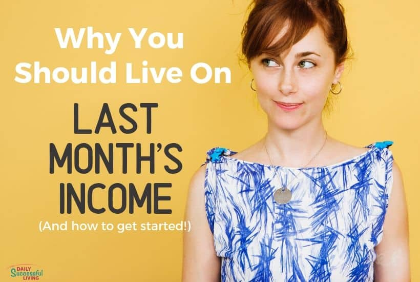 4 Benefits of Living on Last Month's Income