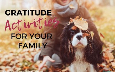 Family Gratitude Activities To Help Your Family Be Thankful