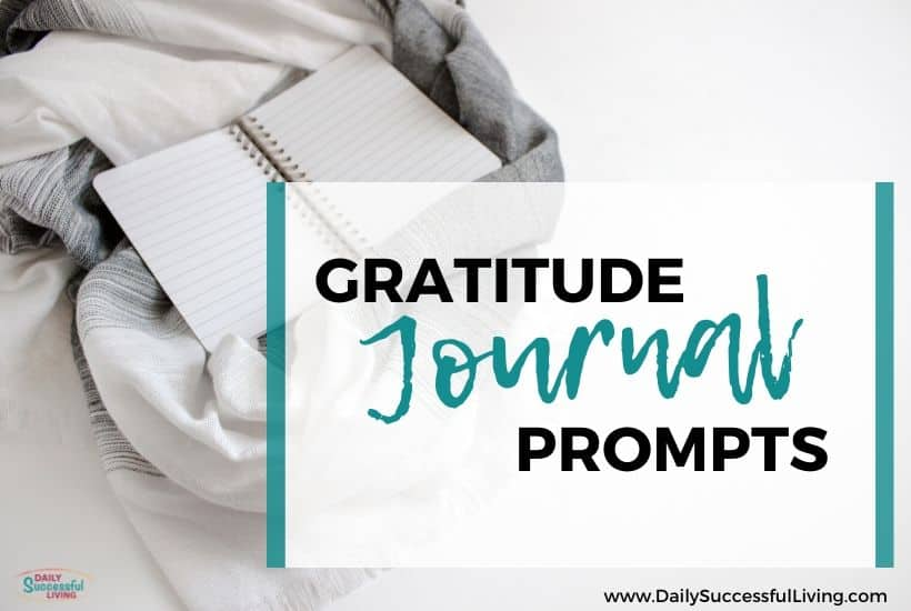 Gratitude Journal Prompts To You Be More Thankful